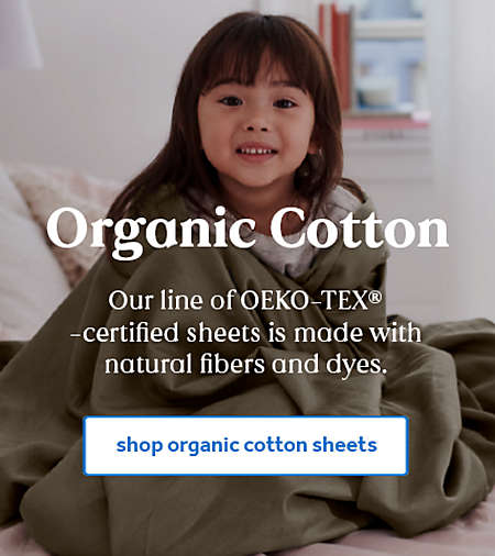 Organic Cotton. The Nestwell line of OEKO-TEX-certified sheets is made with natural fibers and dyes.