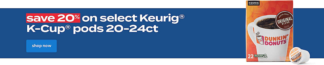 save 20% on select Keurig K-cup pods 20-24ct