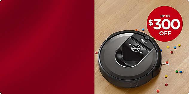 Up to $300 OFF iRobot® Vacuums