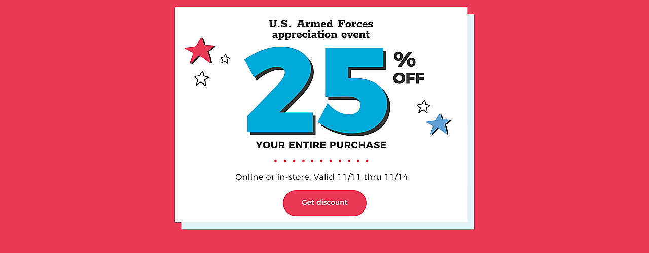 U.S. Armed Forces Appreciation Event, 25% off Nov 11-14.