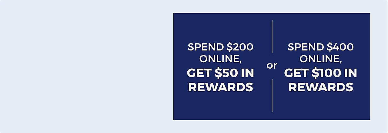 Hurry! Limited Time Only! - Spend $200 get $50, spend $400, get $100.